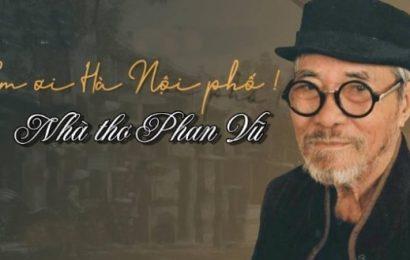 Nhà thơ Phan Vũ – tác giả bài thơ 'Em ơi, Hà Nội phố', qua đời